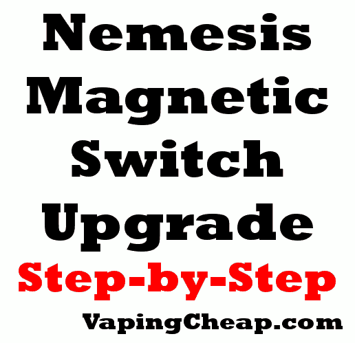 Nemesis magnetic Switch Upgrade