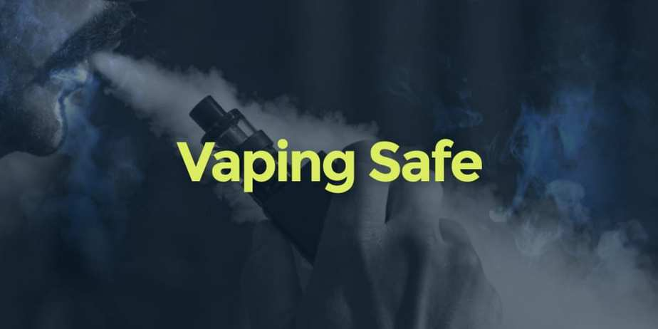 Vaping Safe