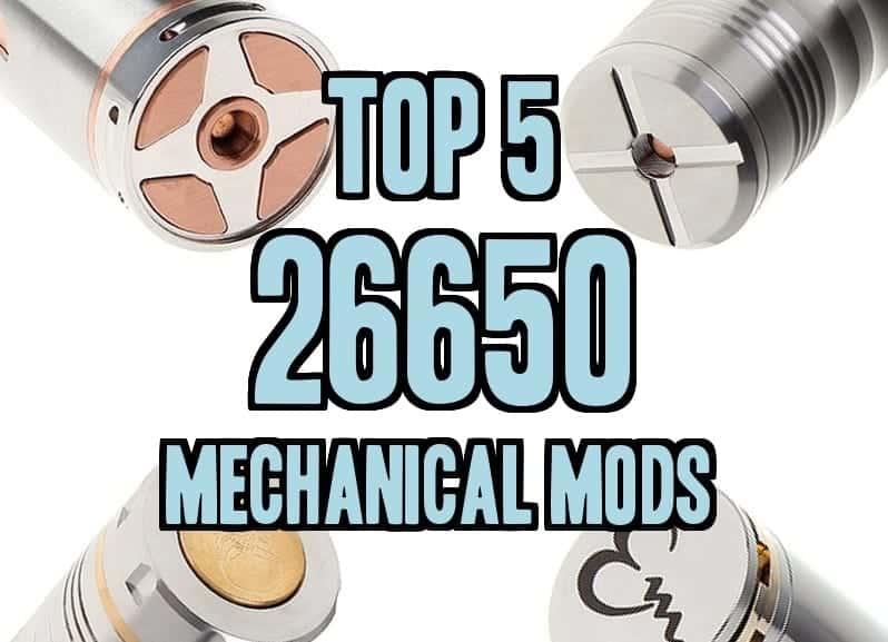 Top 5 Mechanical Mods