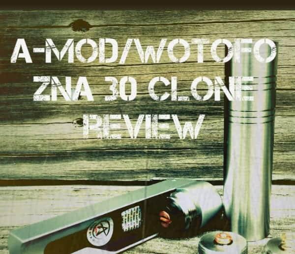 Wotofo ZNA30 Clone Review