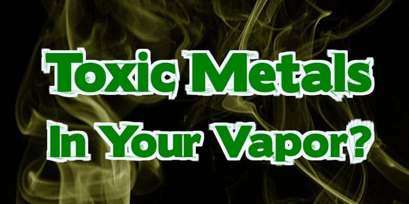 Toxic Metals in E-Cigarette Vapor