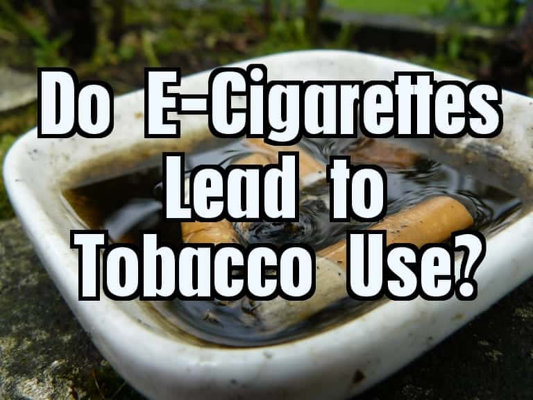 Do e-cigarettes lead to tobacco use