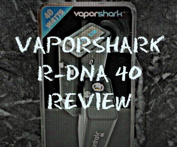 Vapor Shark rDNA 40 review