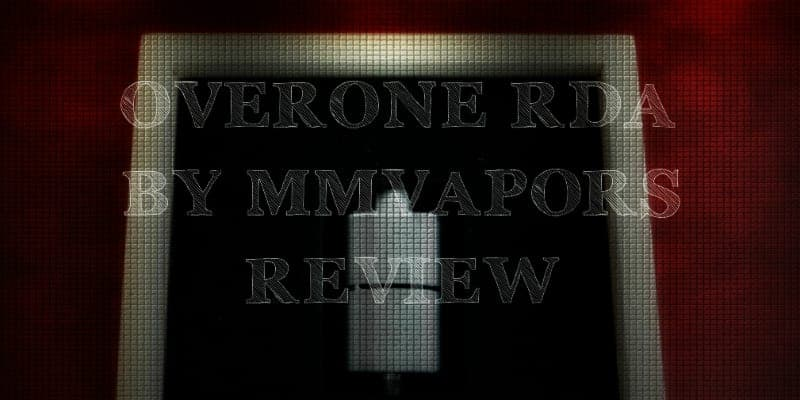 OverOne RDA by MMVapors Review