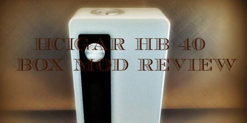 Hcigar HB 40 Box Mod Review