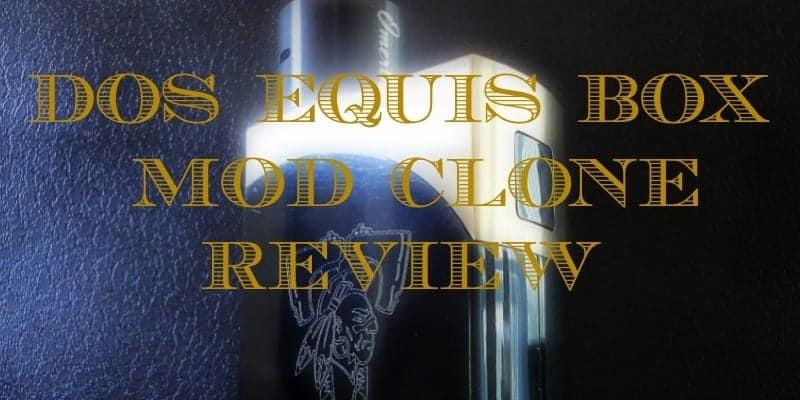 Dos Equis Box Mod Clone Review