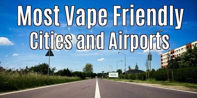 Most Vape Friendly Cities