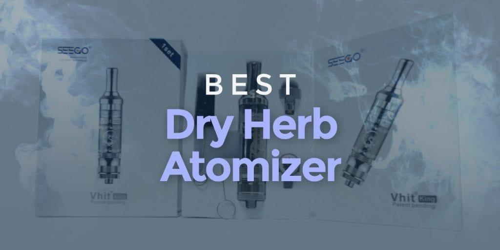 Best Dry Herb Atomizer: My Top 4 (Dry Herb) Vape Tanks!