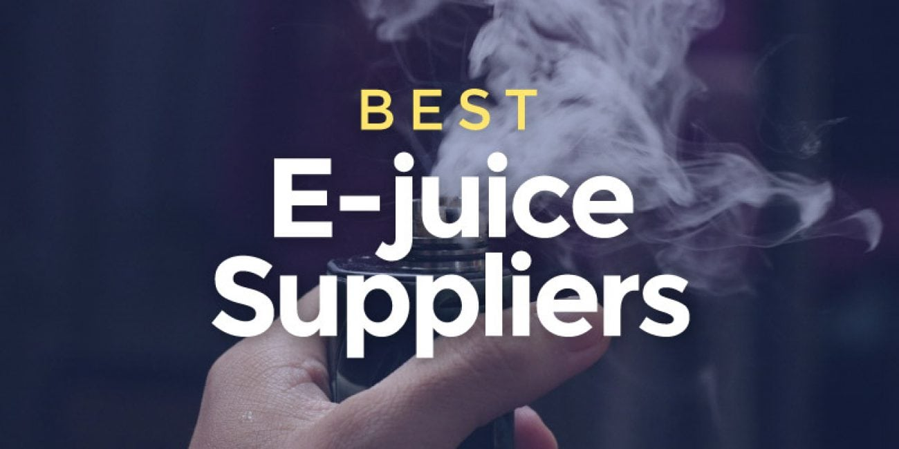 Best E-Juice Suppliers