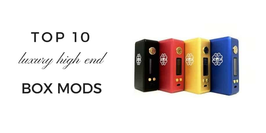 Top 10 High-End Luxury Vape Mods You Can Buy (in 2018)