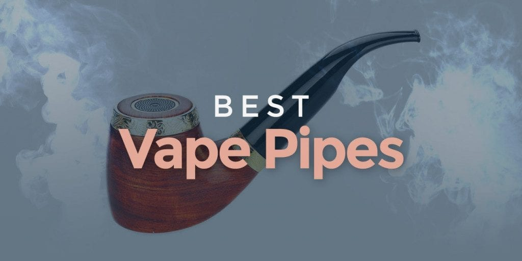 Best E-Pipe Mods to Mix up Your Vape Arsenal (in 2018)