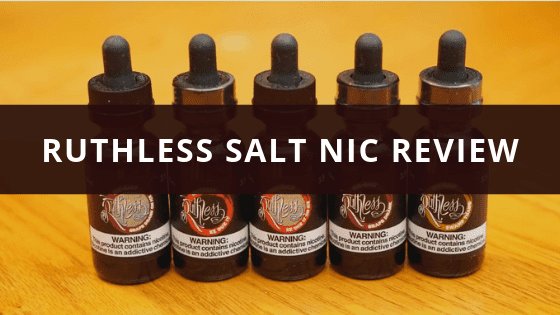 Ruthless Salt Nic review