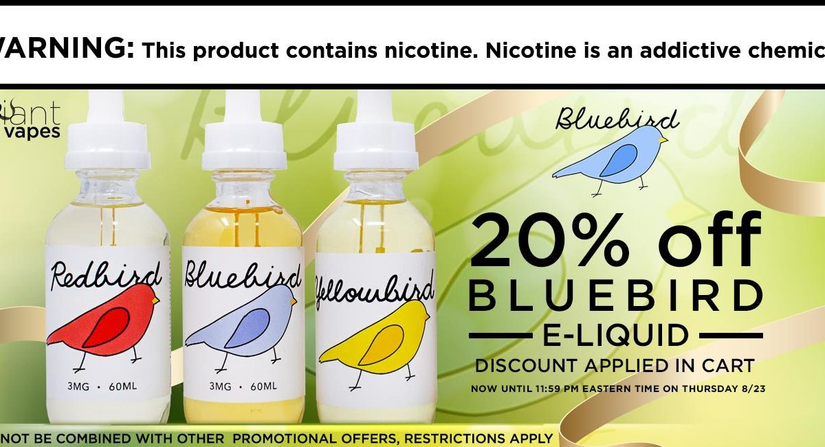 Bluebird E-Liquid Sale! Save 20% OFF + FREE Shipping!