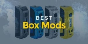 Best Box Mods