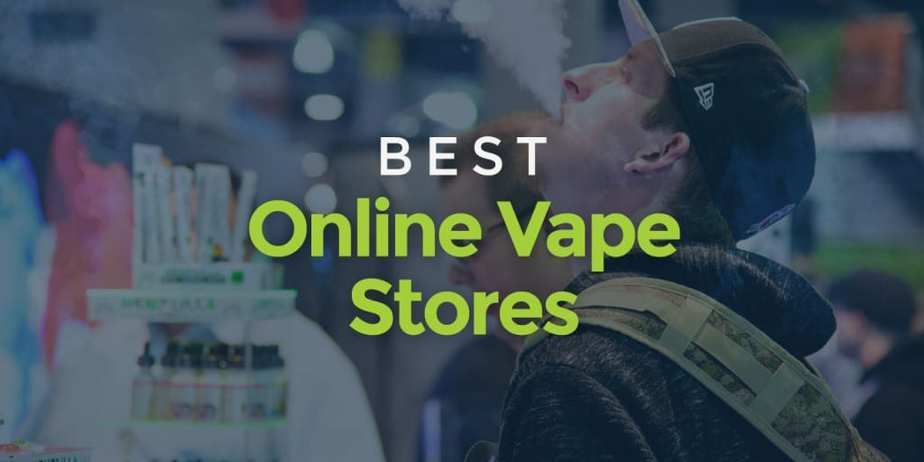 Best Online Vape Stores