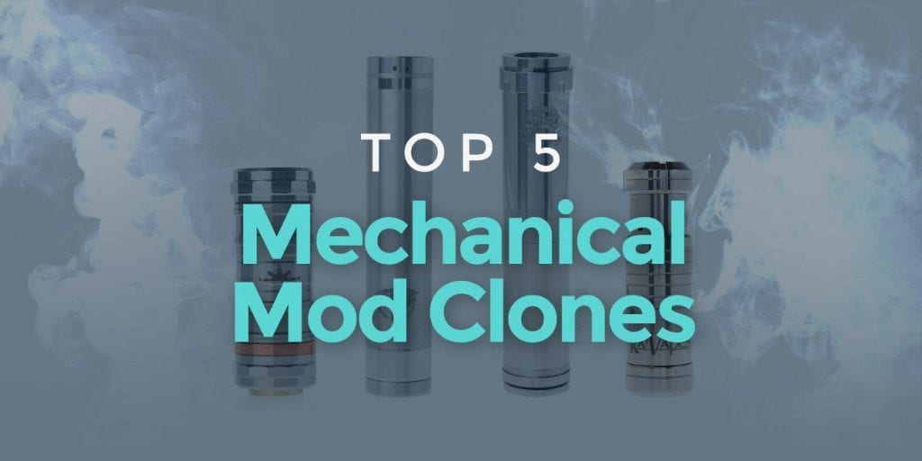Best Mechanical Mods Clones
