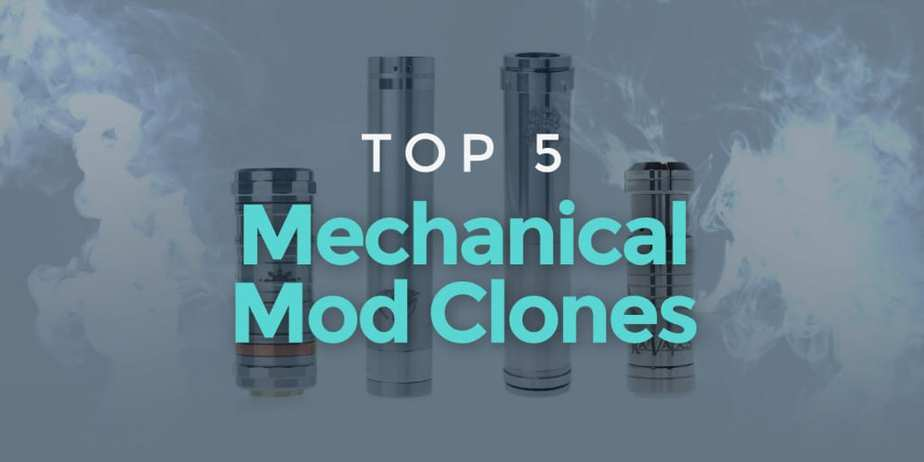 Best Mechanical Mods Clones