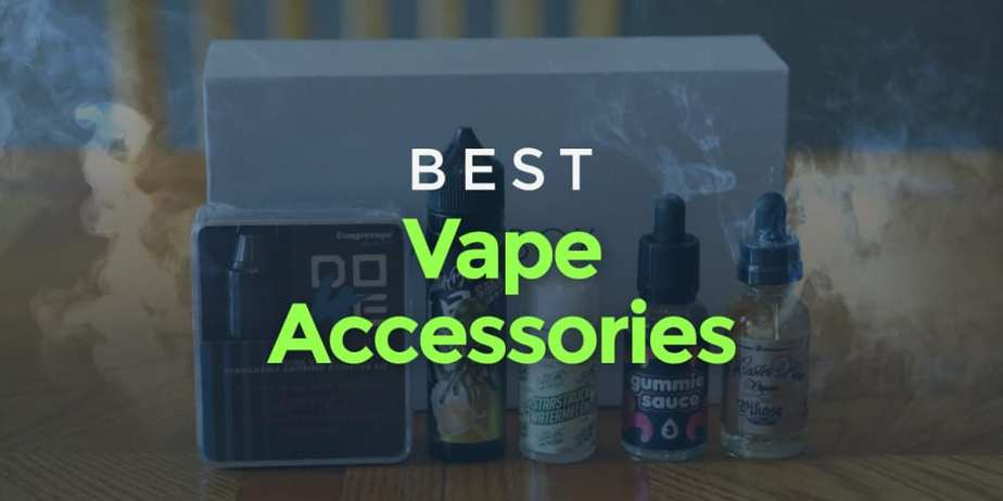 Best Vape Accessories