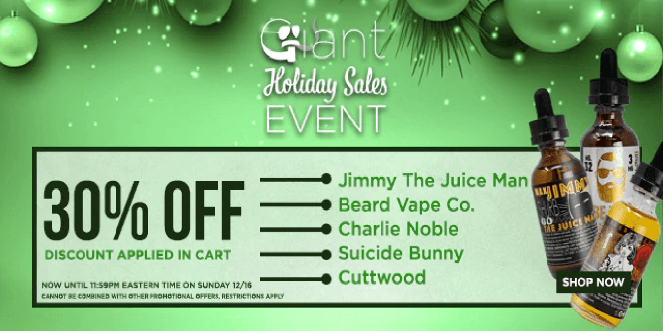 Giant Vapes Holiday Sale 2018