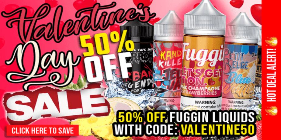 Fuggin Vapor Valentines Day Sale 2019